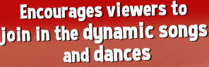 Encourages viewers to join in the dynamic songs and dances